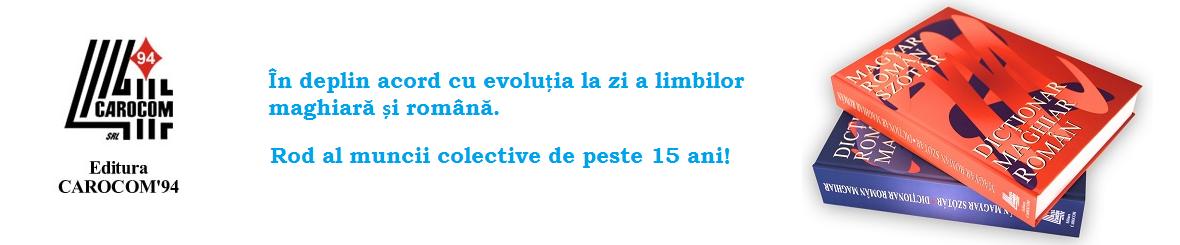 Dicționar Român-Maghiar, Dicționar Maghiar-Român